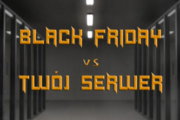 Black Friday vs Twój serwer